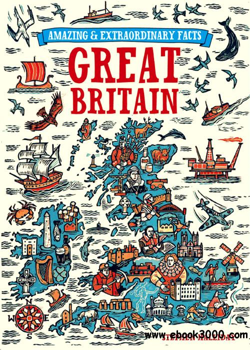 Great Britain (Amazing & Extraordinary Facts) free download