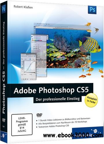 Adobe Photoshop CS5 - Der professionelle Einstieg free download