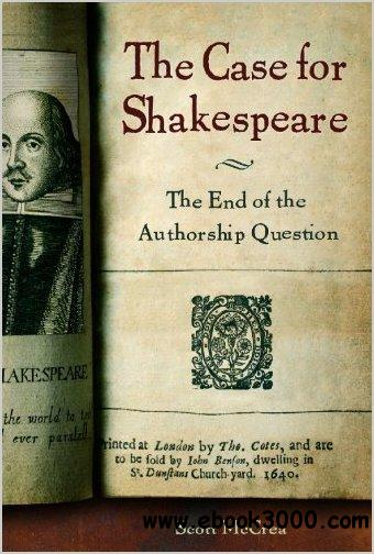 The Case for Shakespeare: The End of the Authorship Question free download