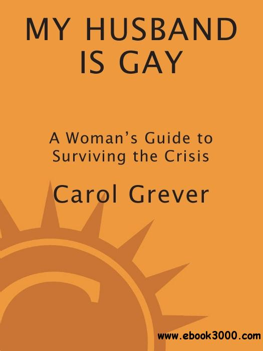 My Husband Is Gay: A Woman's Guide to Surviving the Crisis free download