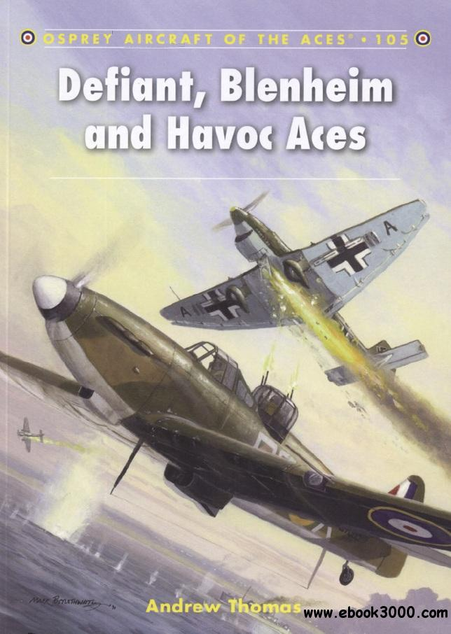 Defiant, Blenheim and Havoc Aces (Osprey Aircraft of the Aces 105) free download
