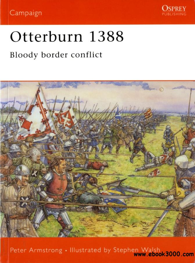 Otterburn 1388: Bloody border conflict (Osprey Campaign 164) free download