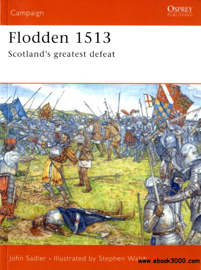 Flodden 1513: Scotland's greatest defeat (Osprey Campaign 168) free download