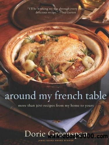 Around My French Table: More Than 300 Recipes from My Home to Yours free download