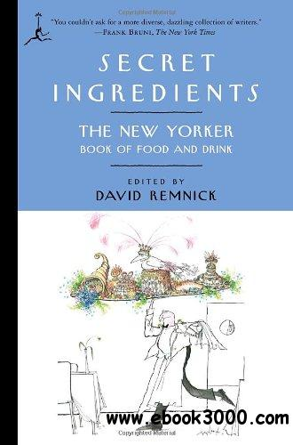 Secret Ingredients: The New Yorker Book of Food and Drink free download