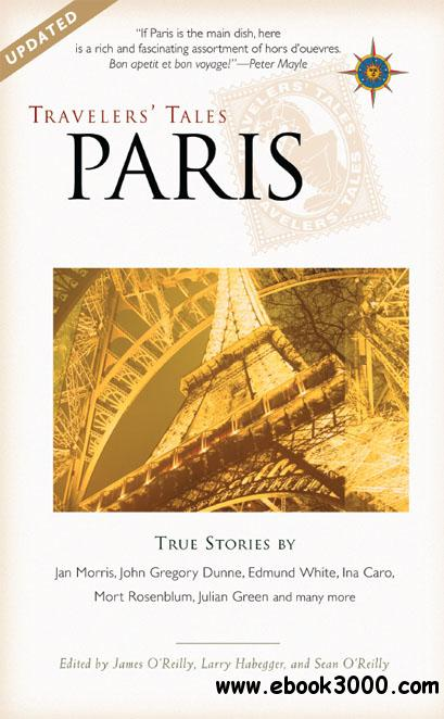 Travelers' Tales Paris: True Stories free download