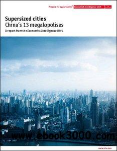 The Economist (Intelligence Unit) - Supersized Cities, China's 13 Megalopolises (2012) free download