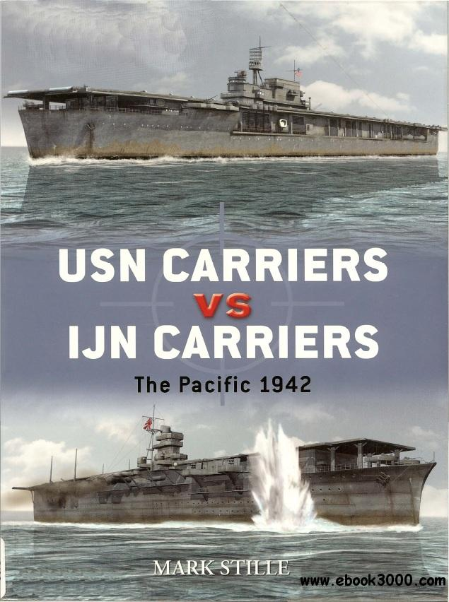 USN Carriers vs IJN Carriers: The Pacific, 1942 (Osprey Duel 6) free download