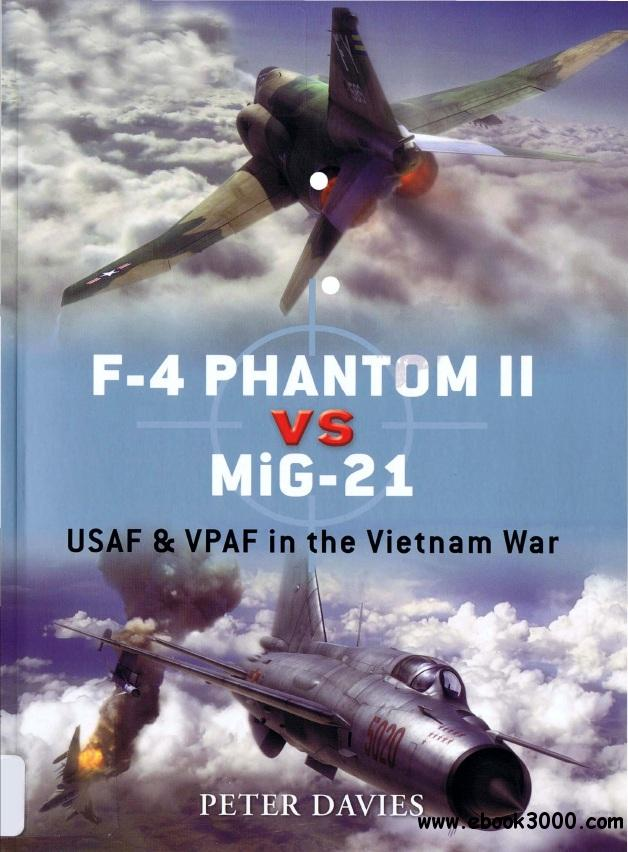 F-4 Phantom II vs MiG-21: USAF & VPAF in the Vietnam War (Osprey Duel 12) free download