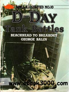 D-Day Tank Battles: Beachhead to Breakout (Tanks Illustrated No10) free download