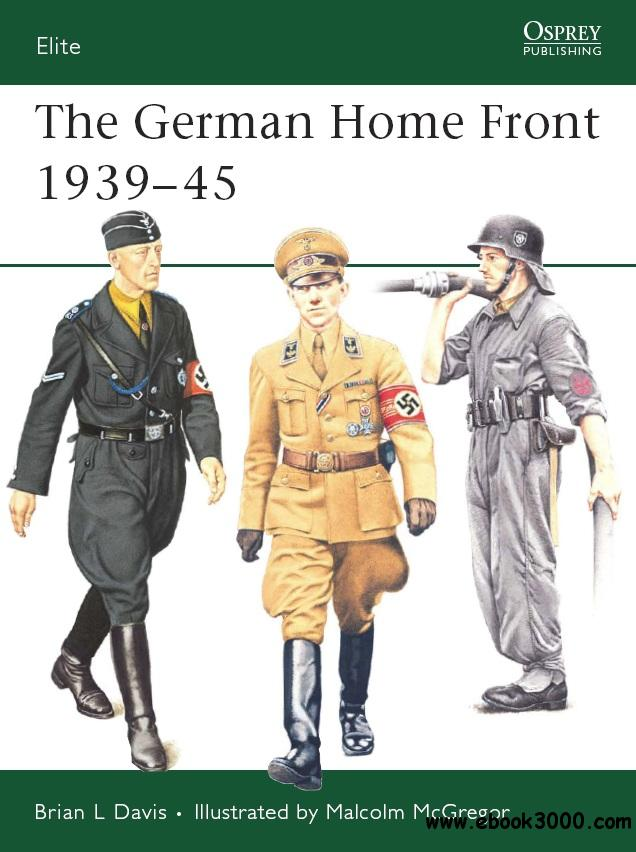 The German Home Front 1939-45 (Osprey Elite 157) free download