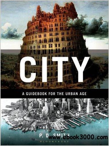 City: A Guidebook for the Urban Age free download