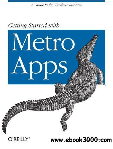 Getting Started with Metro Style Apps: A Guide to the Windows Runtime (Final version) free download