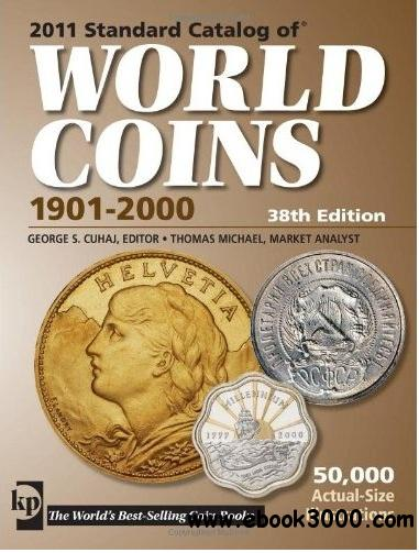 2011 Standard Catalog of World Coins 1901-2000 by George S. Cuhaj and Thomas Michael free download