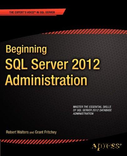 Beginning SQL Server 2012 Administration free download