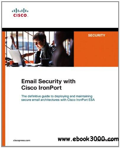 Email Security with Cisco IronPort free download