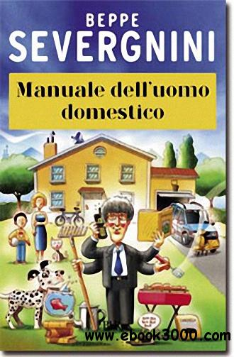 Beppe Severgnini - Manuale dell'uomo domestico free download