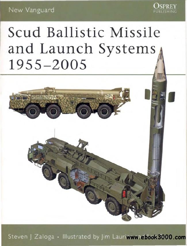 Scud Ballistic Missile and Launch Systems 1955-2005 (Osprey New Vanguard 120) free download