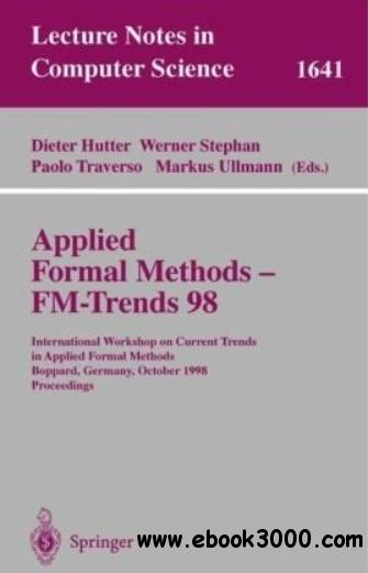 Applied Formal Methods - FM-Trends 98 free download