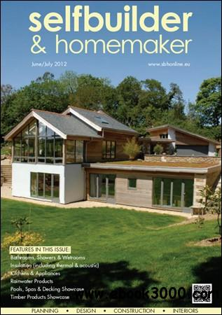Selfbuilder & Homemaker - June / July 2012 free download
