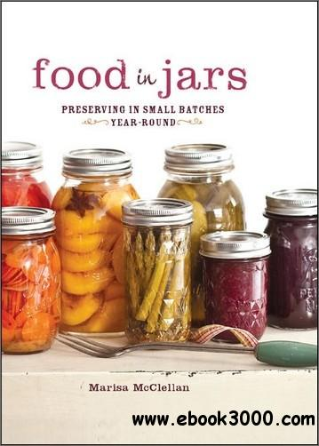 Food in Jars: Preserving in Small Batches Year-Round free download