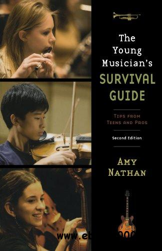 The Young Musician's Survival Guide: Tips from Teens and Pros free download