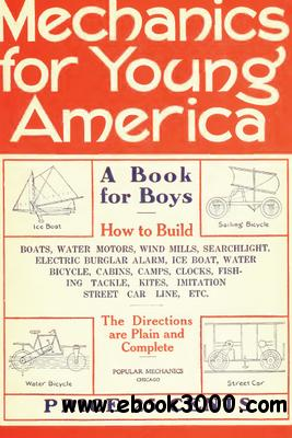 Mechanics for Young America: A book for boys How to build free download