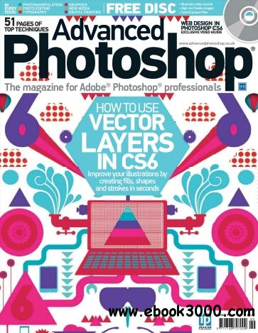 Advanced Photoshop - Issue 99, 2012 free download