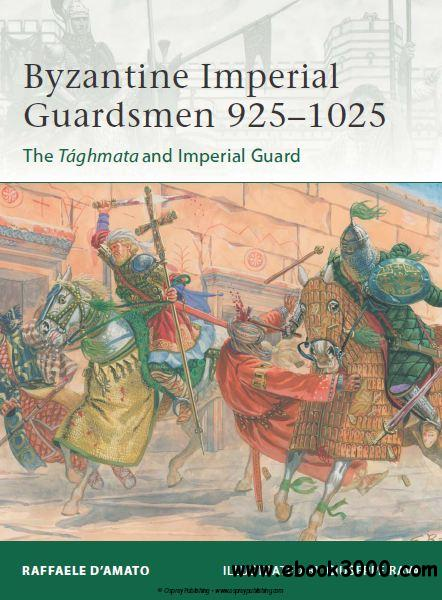 Byzantine Imperial Guardsmen 925-1025 (Osprey Elite 187) free download