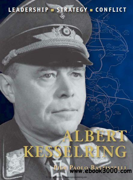 Albert Kesselring (Osprey Command 27) free download