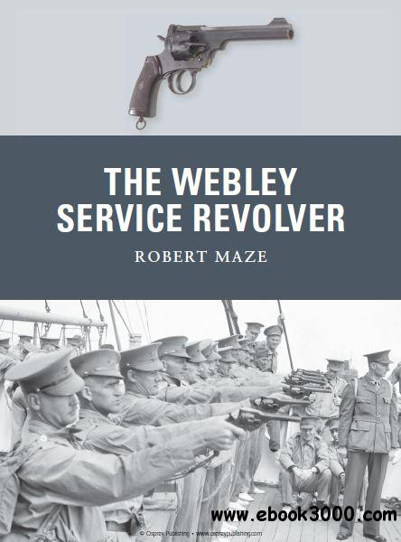 The Webley Service Revolver (Osprey Weapon 19) free download