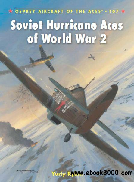 Soviet Hurricane Aces of World War II (Osprey Aircraft of the Aces 107) free download
