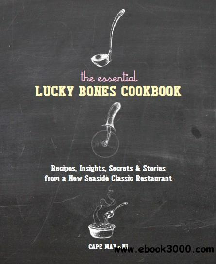 The Essential Lucky Bones Cookbook free download