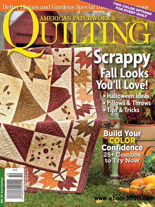 American Patchwork & Quilting Issue 118 - October 2012 free download