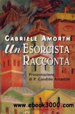 Gabriele Amorth - Un esorcista racconta free download