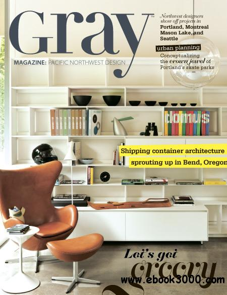 GRAY Magazine #5 - August/September 2012 free download