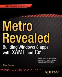 Metro Revealed: Building Windows 8 apps with XAML and C# free download