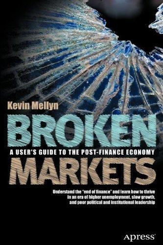Broken Markets: A User's Guide to the Post-Finance Economy free download
