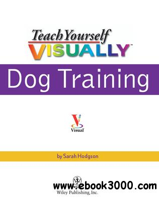 Teach Yourself VISUALLY™: Dog Training free download