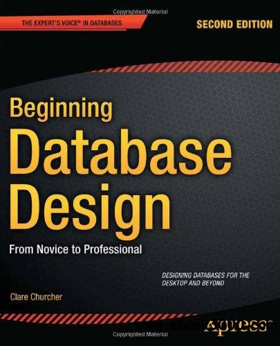 Beginning Database Design: From Novice to Professional, 2 edition free download