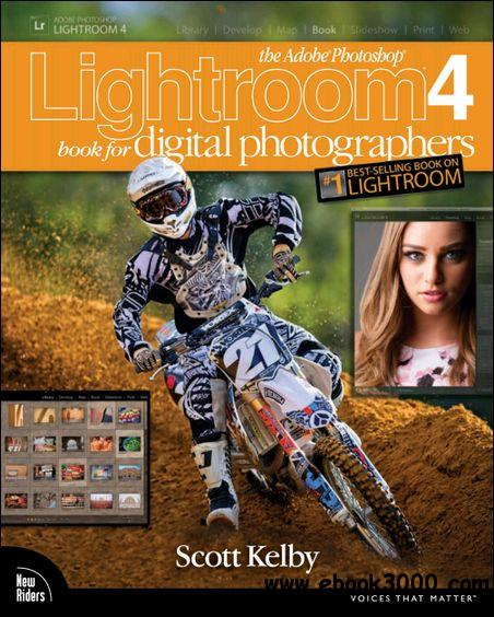 The Adobe Photoshop Lightroom 4 Book for Digital Photographers (Voices