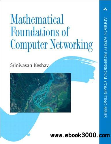 Mathematical Foundations of Computer Networking free download