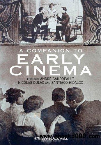 A Companion to Early Cinema free download
