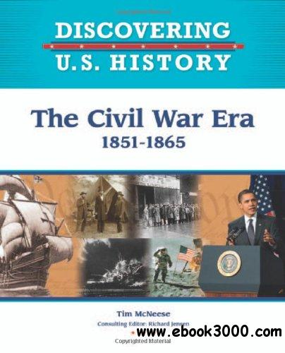 The Civil War Era: 1851-1865 (Discovering U.S. History) free download