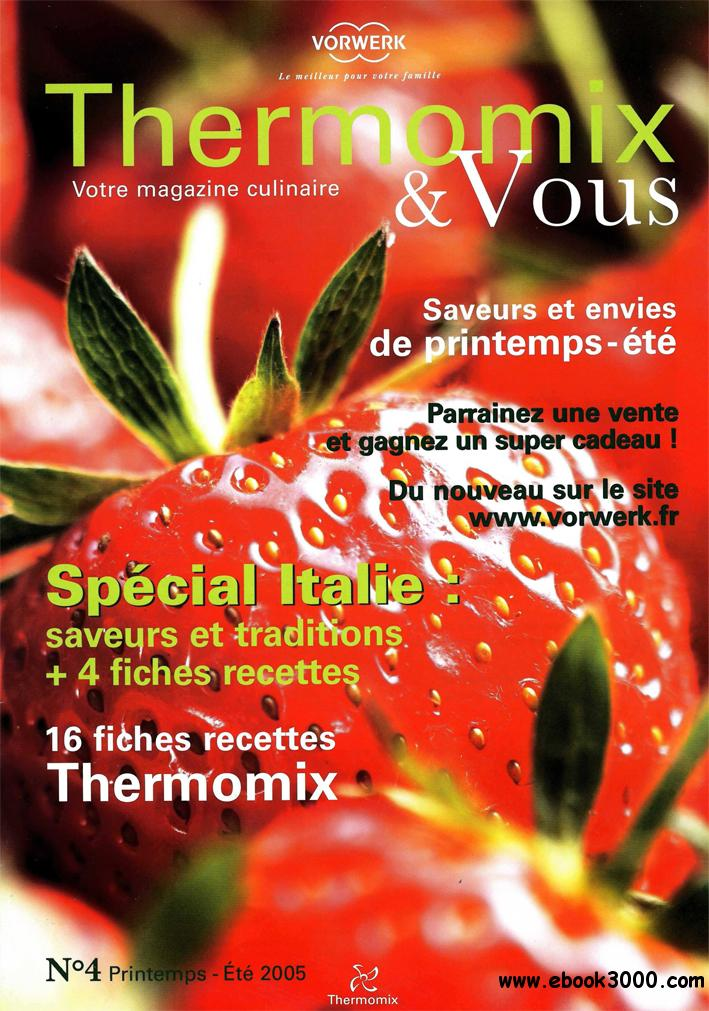 Thermomix et vous N 04 - Printemps/Ete 2005 free download