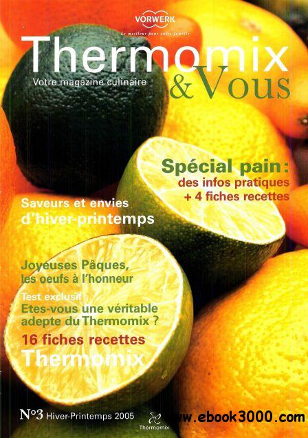 Thermomix et vous N 03 - Hiver/Printemps 2005 free download