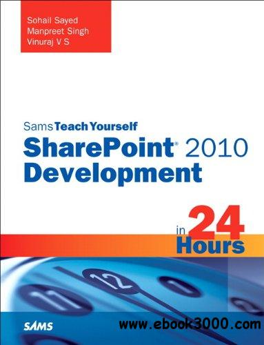 Sams Teach Yourself SharePoint 2010 Development in 24 Hours free download