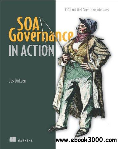 SOA Governance in Action: REST and WS-* Architectures free download