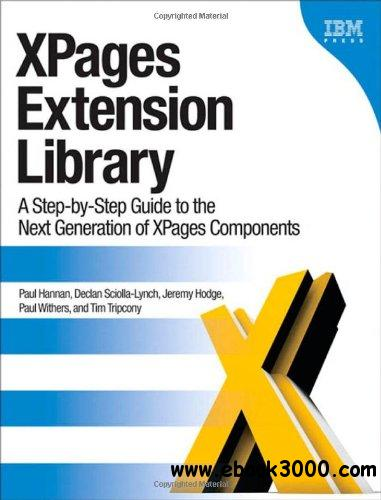 XPages Extension Library: A Step-by-Step Guide to the Next Generation of XPages Components free download