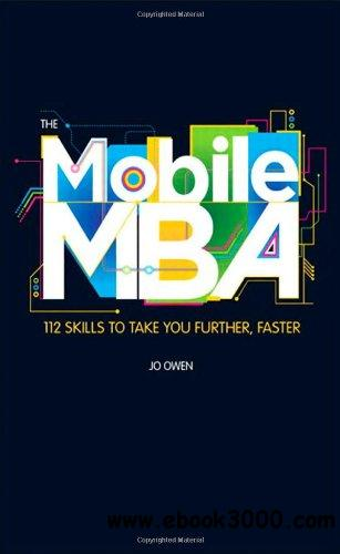 The Mobile MBA: 112 Skills to Take You Further, Faster ...